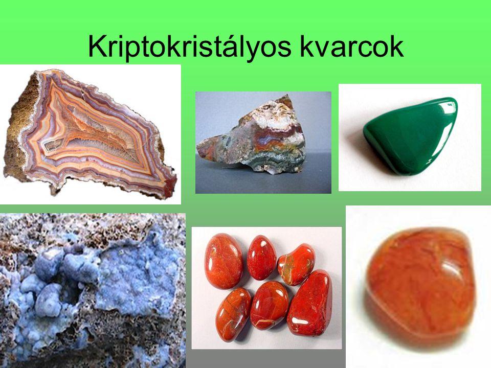 Kriptokristályos kvarcok