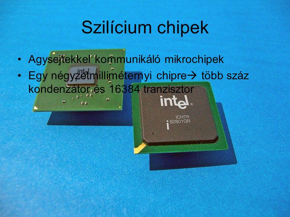 Szilícium chipek Agysejtekkel kommunikáló mikrochipek Egy négyzetmilliméternyi chipre  több száz kondenzátor és 16384 tranzisztor