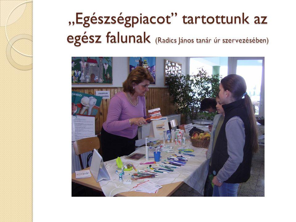 """""""Egészségpiacot"""" tartottunk az egész falunak (Radics János tanár úr szervezésében)"""