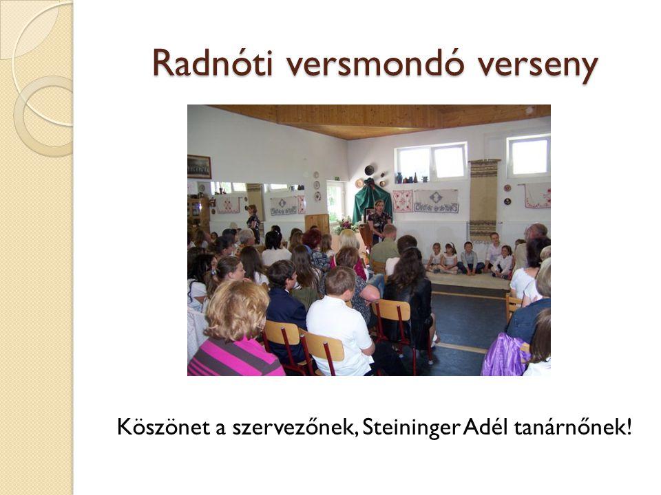 Radnóti versmondó verseny Köszönet a szervezőnek, Steininger Adél tanárnőnek!