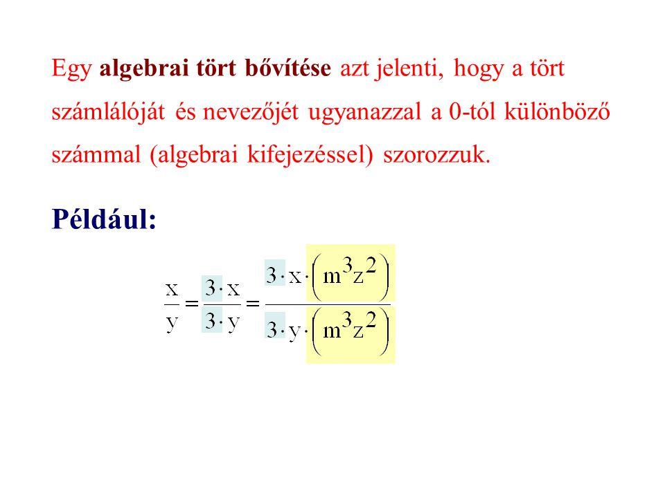 Egy algebrai tört egyszerűsítése azt jelenti, hogy a tört számlálóját és nevezőjét ugyanazzal a 0-tól különböző számmal (algebrai kifejezéssel) elosztjuk.