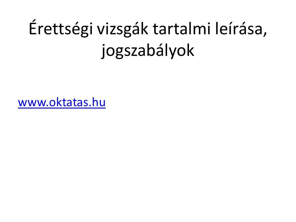 Érettségi vizsgák tartalmi leírása, jogszabályok www.oktatas.hu