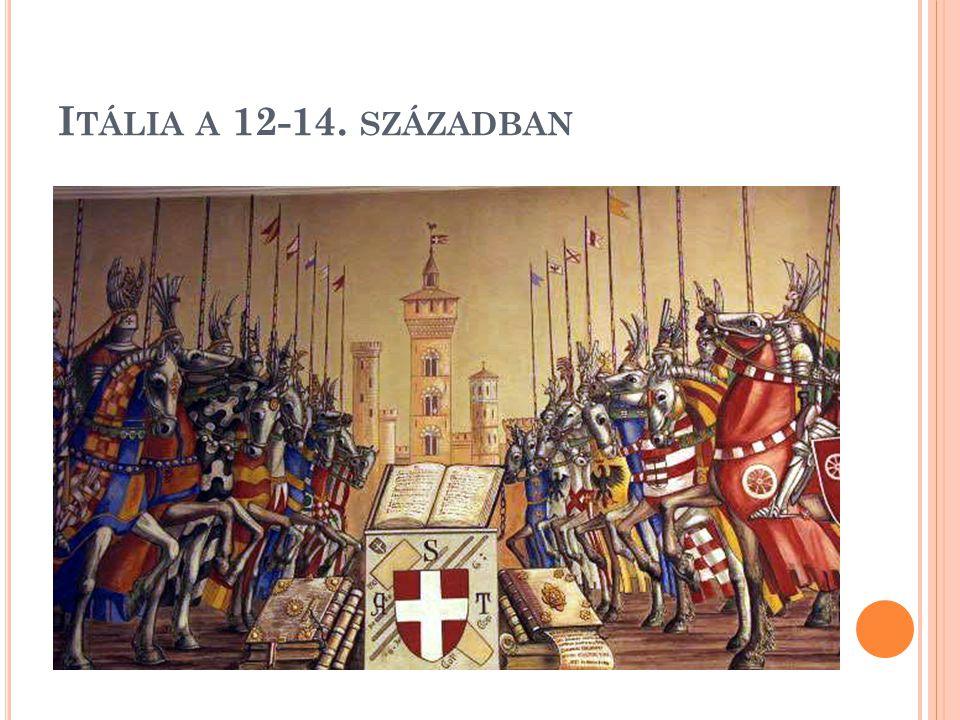 I TÁLIA A 12-14. SZÁZADBAN