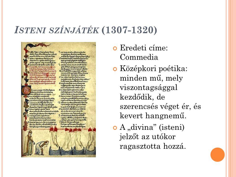 I STENI SZÍNJÁTÉK (1307-1320) Eredeti címe: Commedia Középkori poétika: minden mű, mely viszontagsággal kezdődik, de szerencsés véget ér, és kevert hangnemű.