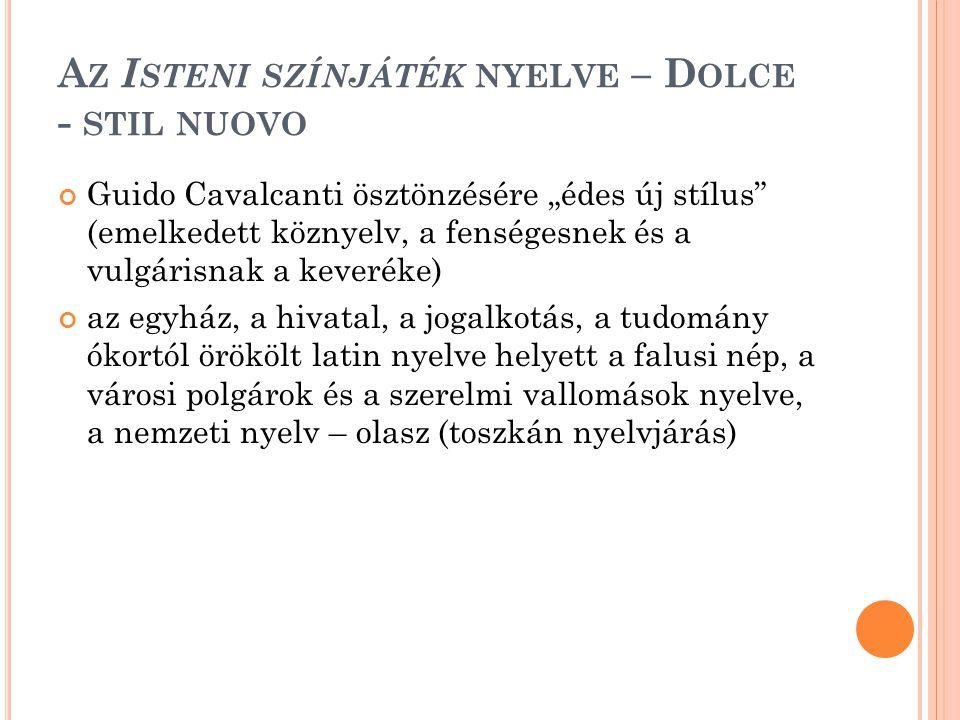 """A Z I STENI SZÍNJÁTÉK NYELVE – D OLCE - STIL NUOVO Guido Cavalcanti ösztönzésére """"édes új stílus (emelkedett köznyelv, a fenségesnek és a vulgárisnak a keveréke) az egyház, a hivatal, a jogalkotás, a tudomány ókortól örökölt latin nyelve helyett a falusi nép, a városi polgárok és a szerelmi vallomások nyelve, a nemzeti nyelv – olasz (toszkán nyelvjárás)"""