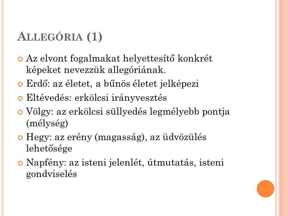 A LLEGÓRIA (1) Az elvont fogalmakat helyettesítő konkrét képeket nevezzük allegóriának.