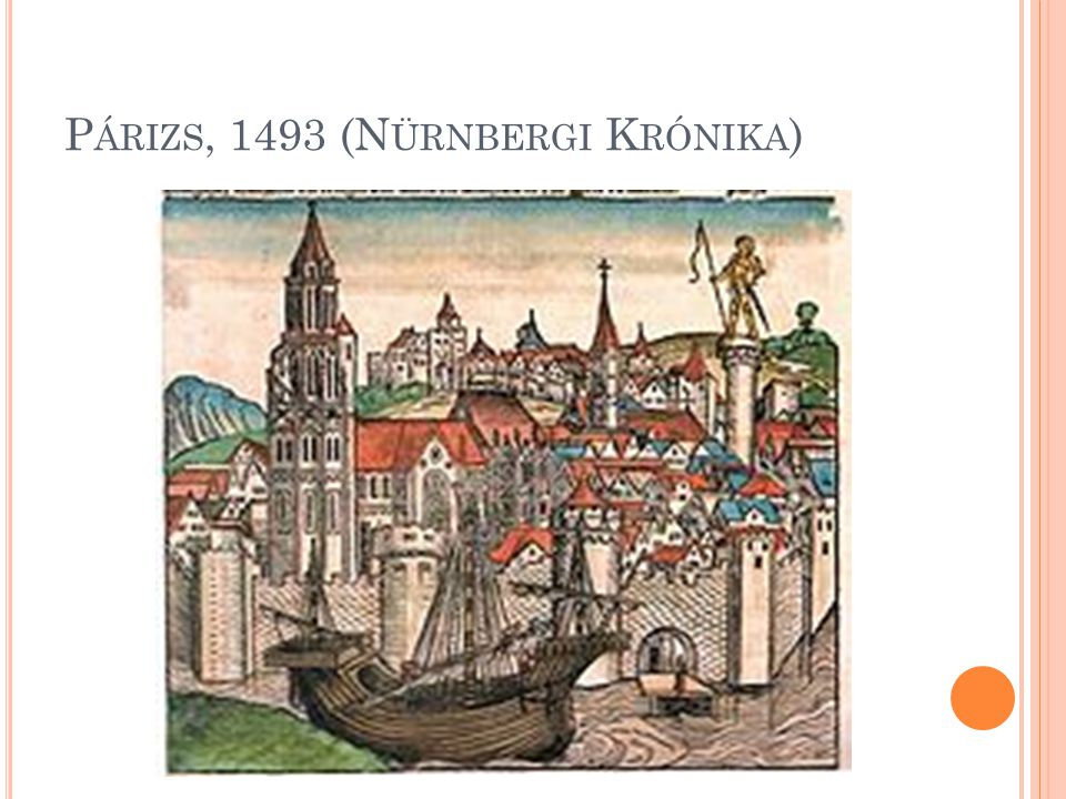 P ÁRIZS, 1493 (N ÜRNBERGI K RÓNIKA )