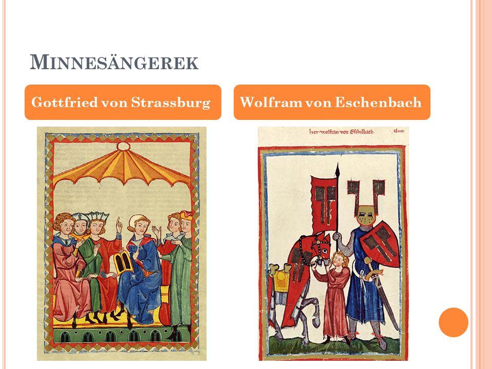 M INNESÄNGEREK Gottfried von StrassburgWolfram von Eschenbach