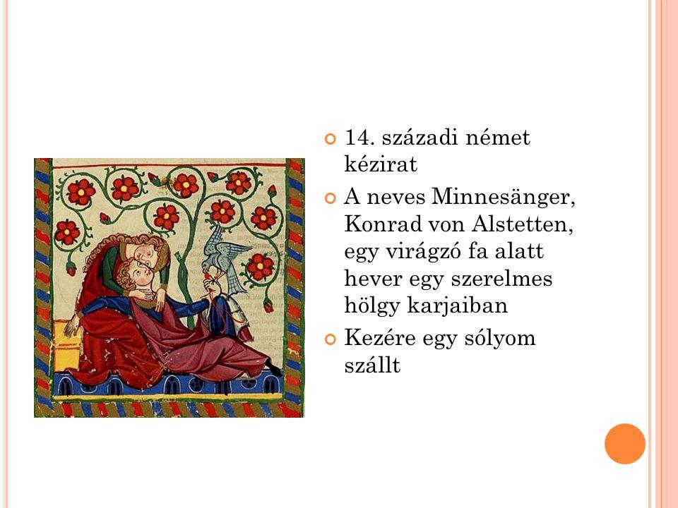 14. századi német kézirat A neves Minnesänger, Konrad von Alstetten, egy virágzó fa alatt hever egy szerelmes hölgy karjaiban Kezére egy sólyom szállt