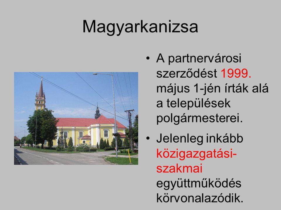 Magyarkanizsa A partnervárosi szerződést 1999.május 1-jén írták alá a települések polgármesterei.