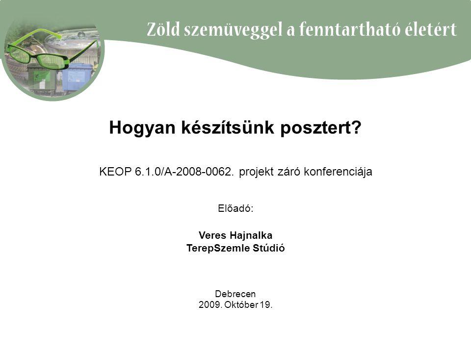 Hogyan készítsünk posztert. KEOP 6.1.0/A-2008-0062.