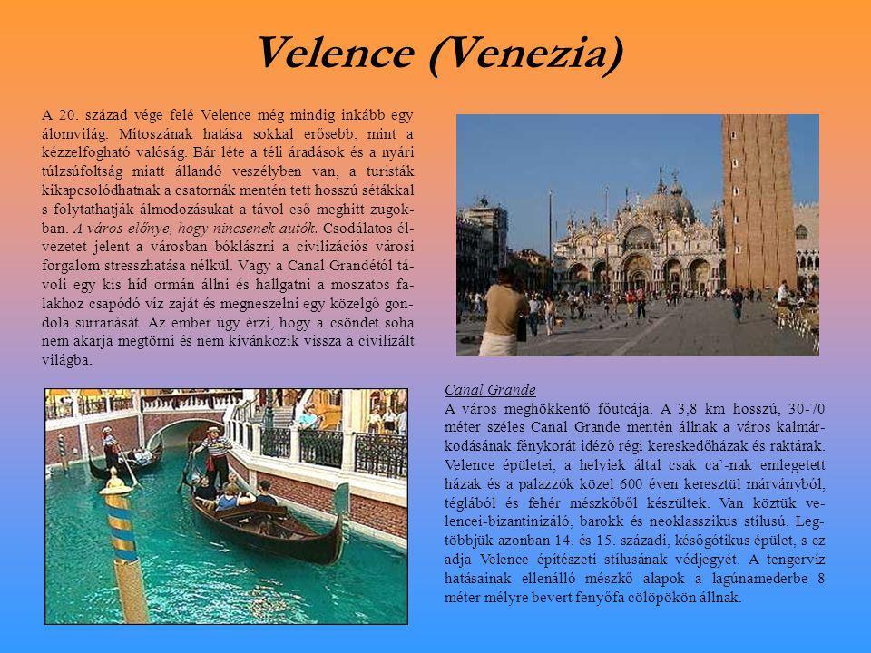 Velence (Venezia) A 20.század vége felé Velence még mindig inkább egy álomvilág.