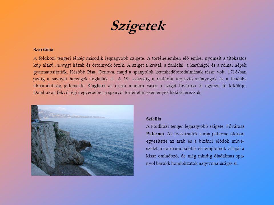 Szigetek Szardínia A földközi-tengeri térség második legnagyobb szigete.