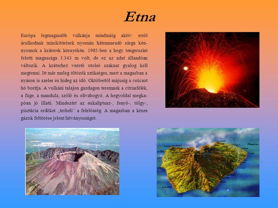 Etna Európa legmagasabb vulkánja mindmáig aktív: erről árulkodnak minikitörések nyomán hátramaradó sárga kén- nyomok a kráterek környékén.