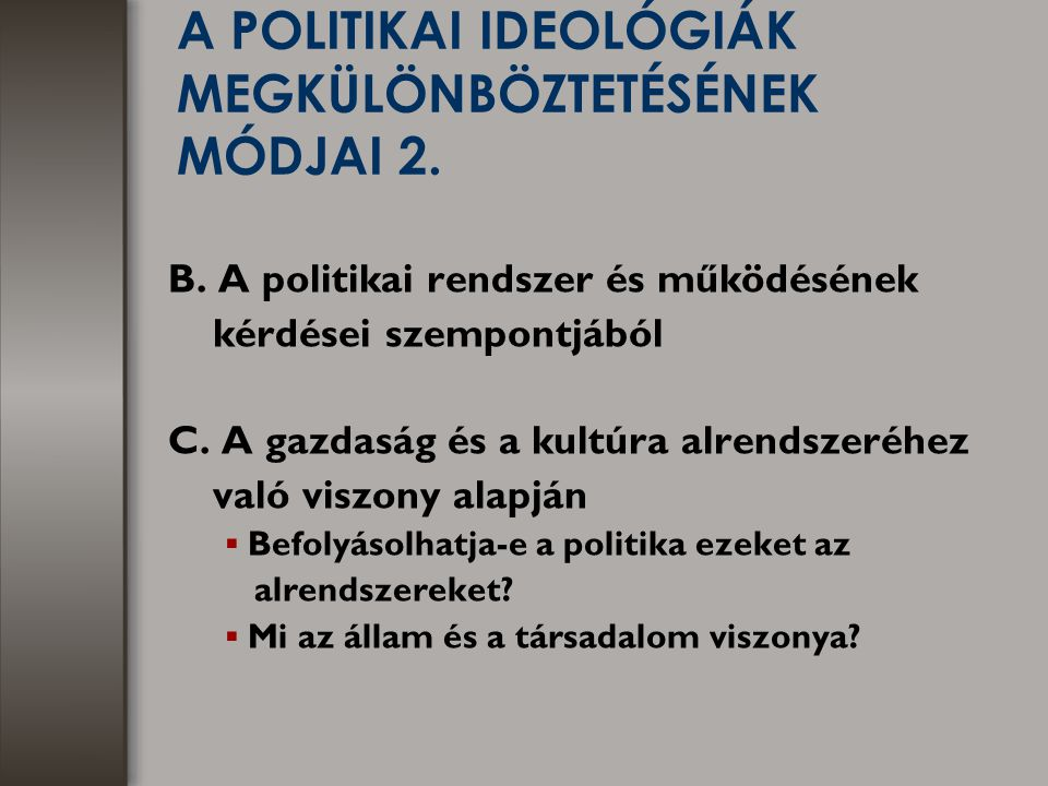 A POLITIKAI IDEOLÓGIÁK MEGKÜLÖNBÖZTETÉSÉNEK MÓDJAI 2.