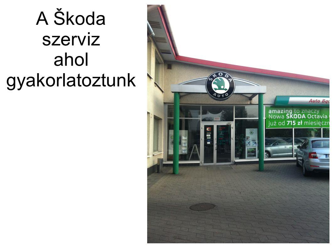 A Škoda szerviz ahol gyakorlatoztunk