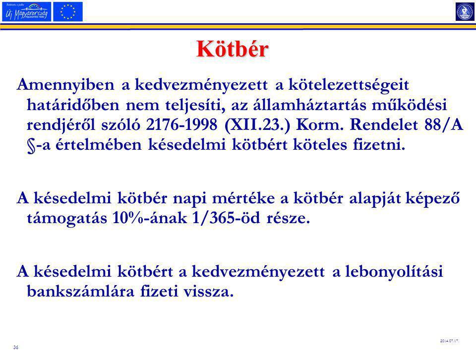 36 2014.07.17. Kötbér Amennyiben a kedvezményezett a kötelezettségeit határidőben nem teljesíti, az államháztartás működési rendjéről szóló 2176-1998
