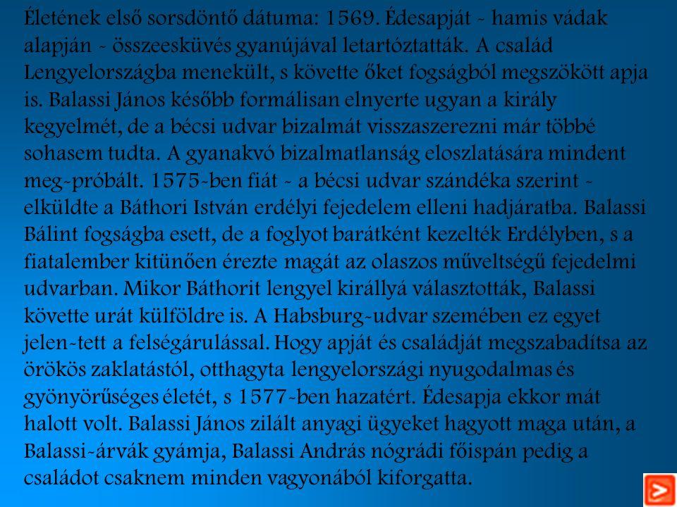 Életének els ő sorsdönt ő dátuma: 1569.