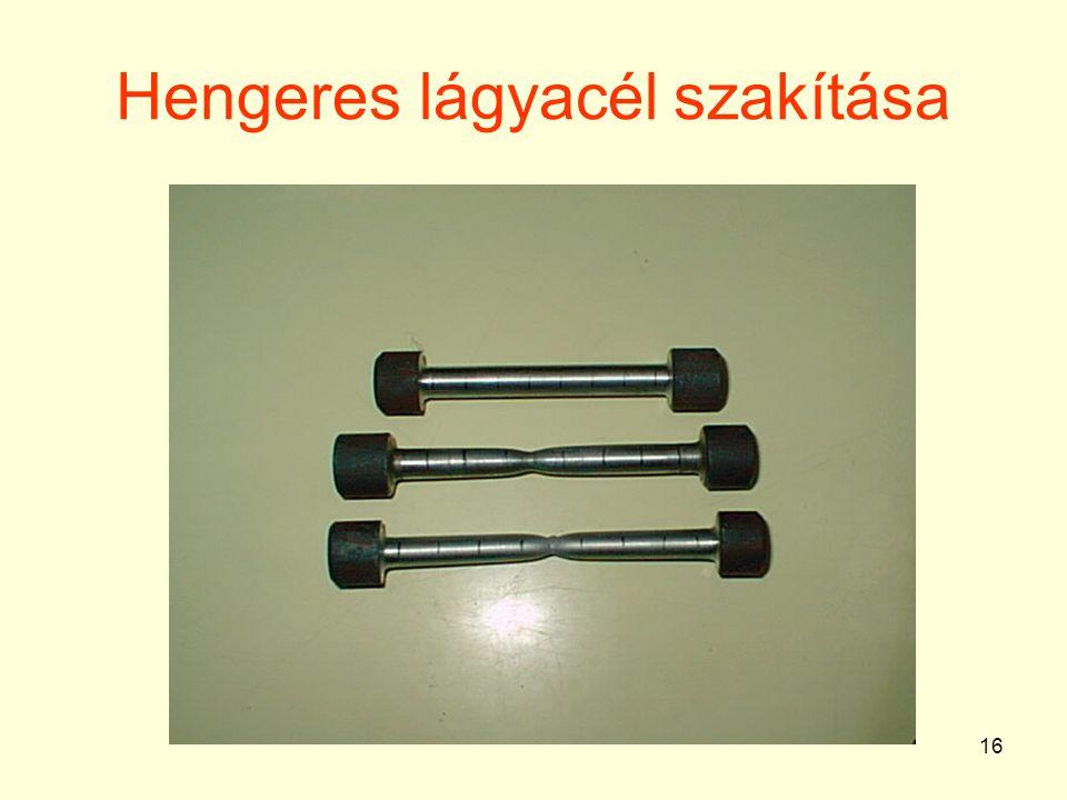 16 Hengeres lágyacél szakítása