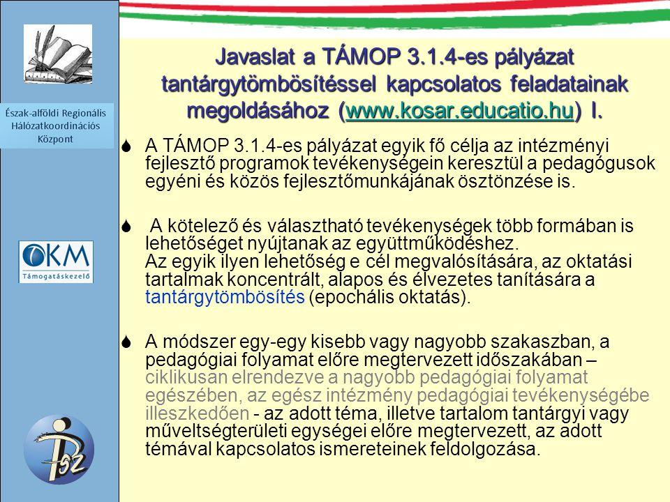 Javaslat a TÁMOP 3.1.4-es pályázat tantárgytömbösítéssel kapcsolatos feladatainak megoldásához (www.kosar.educatio.hu) I.