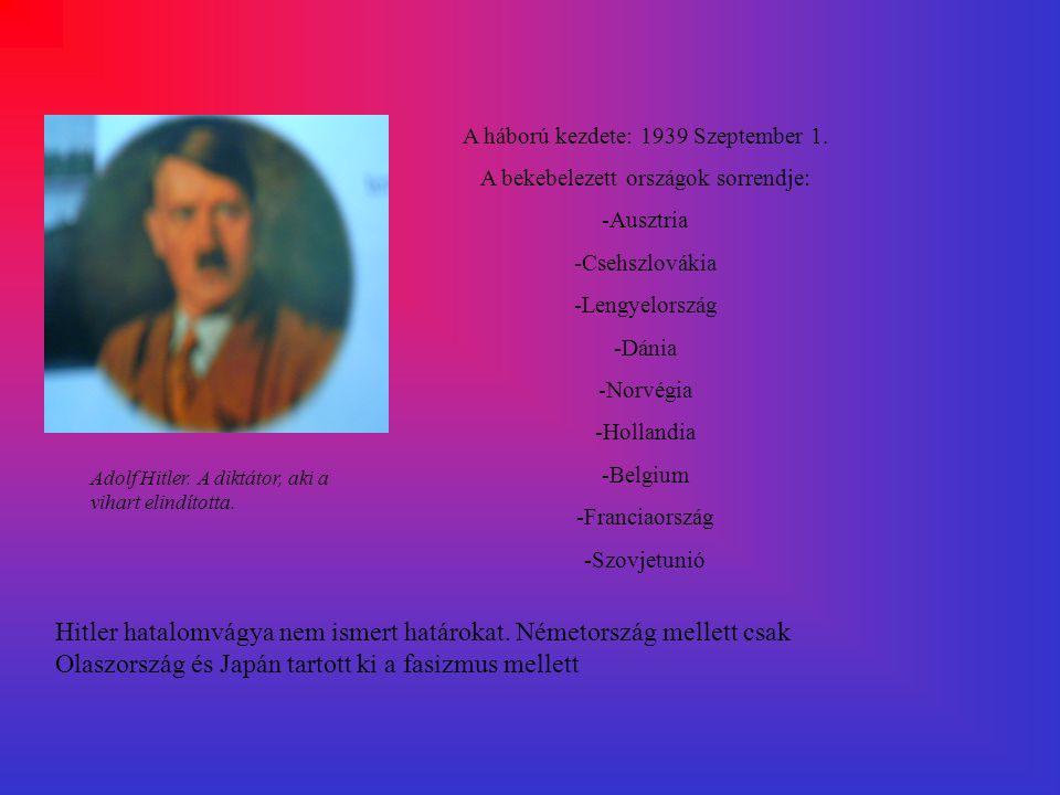 A II. VILÁGHÁBORÚ Története Készítette: Orbán Balázs 9/A