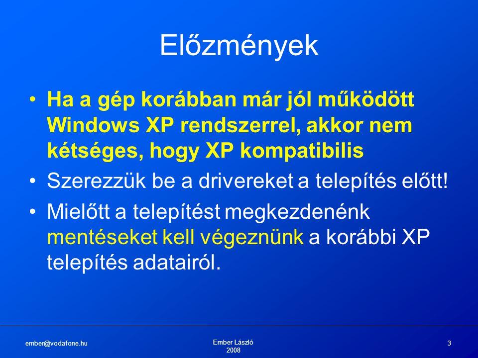 ember@vodafone.hu Ember László 2008 34 A telepítés menete A tulajdonos és szervezetének adatai