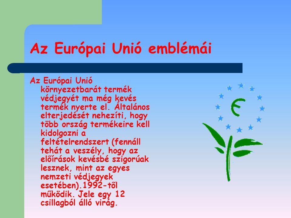 Az Európai Unió emblémái Az Európai Unió környezetbarát termék védjegyét ma még kevés termék nyerte el. Általános elterjedését nehezíti, hogy több ors