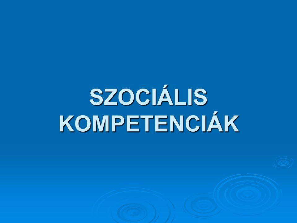 SZOCIÁLIS KOMPETENCIÁK
