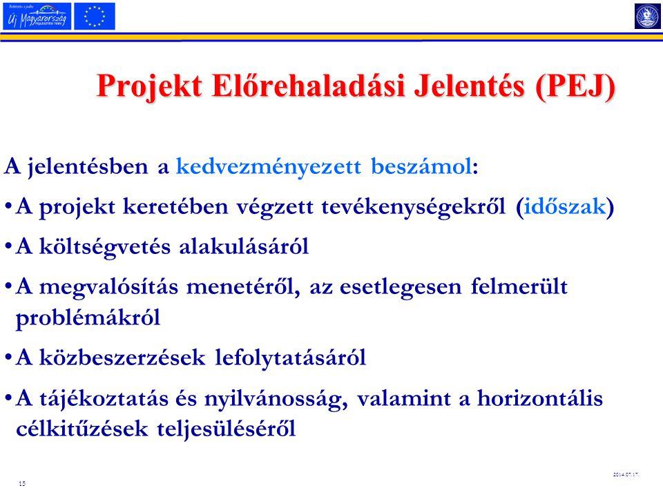15 2014.07.17. A jelentésben a kedvezményezett beszámol: A projekt keretében végzett tevékenységekről (időszak) A költségvetés alakulásáról A megvalós