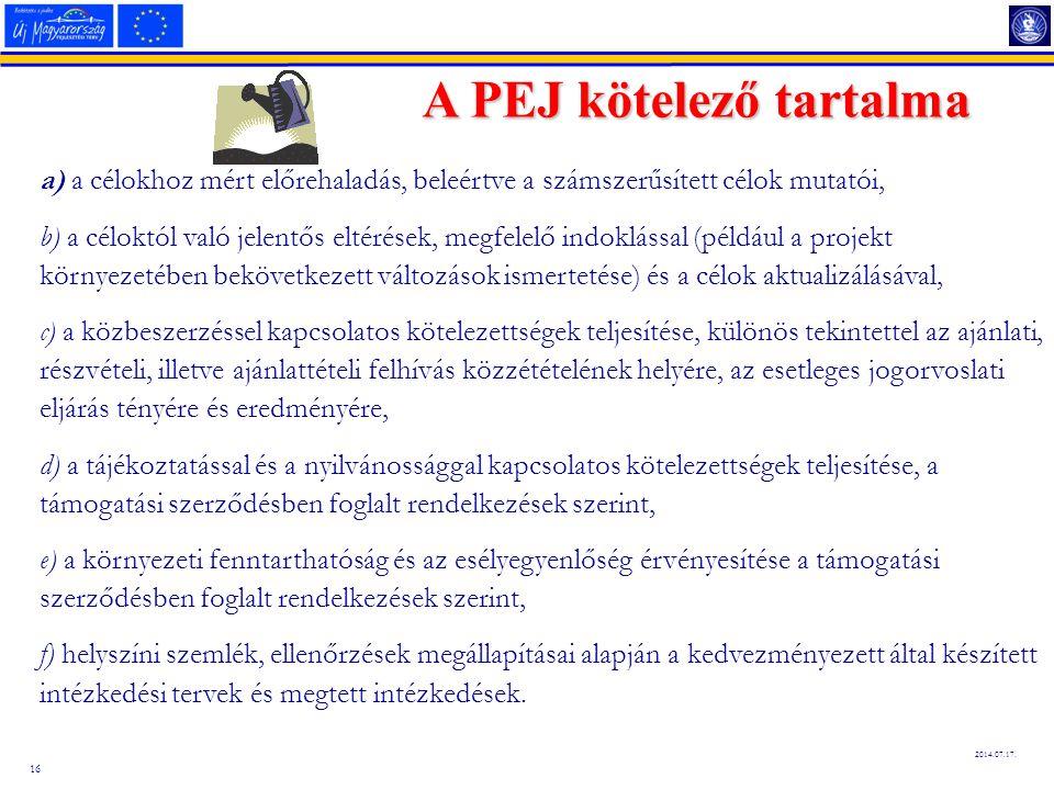 16 2014.07.17. A PEJ kötelező tartalma a) a célokhoz mért előrehaladás, beleértve a számszerűsített célok mutatói, b) a céloktól való jelentős eltérés