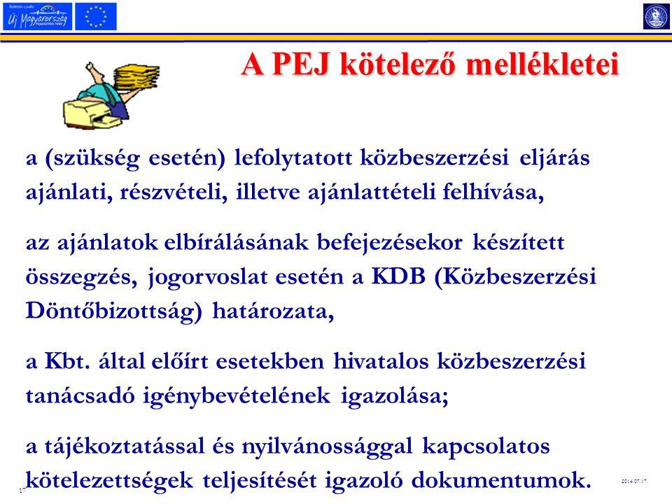 17 2014.07.17. A PEJ kötelező mellékletei a (szükség esetén) lefolytatott közbeszerzési eljárás ajánlati, részvételi, illetve ajánlattételi felhívása,