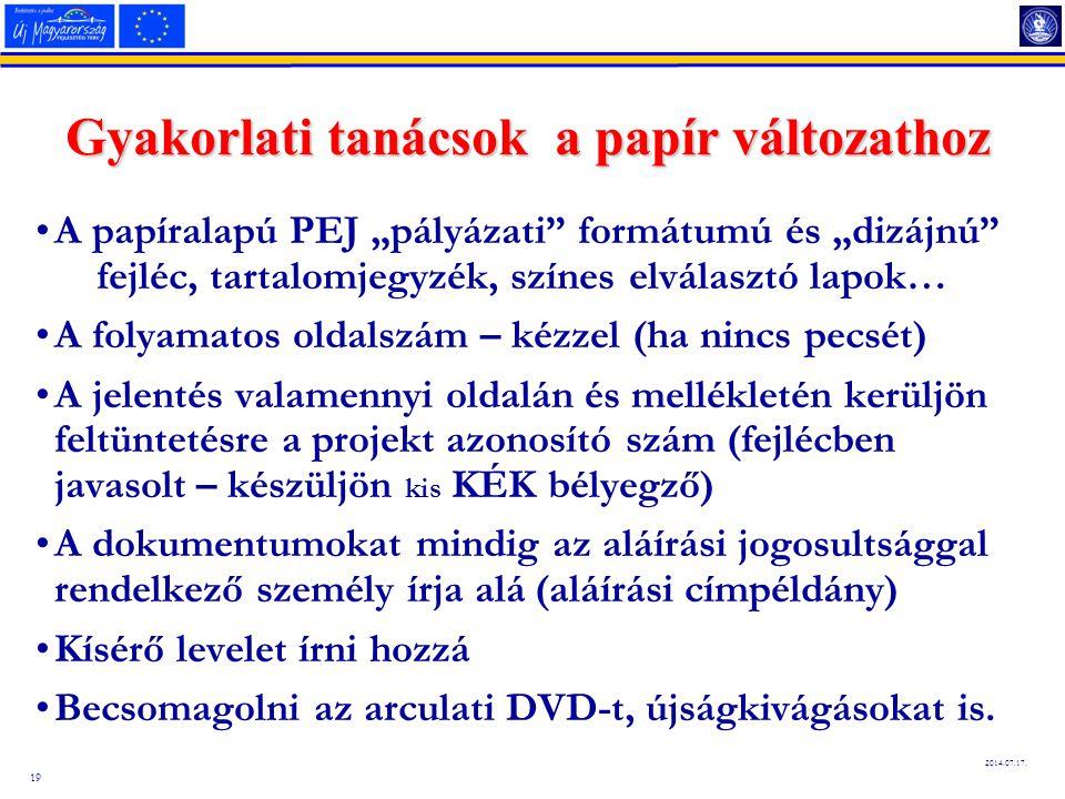 """19 2014.07.17. Gyakorlati tanácsok a papír változathoz A papíralapú PEJ """"pályázati"""" formátumú és """"dizájnú"""" fejléc, tartalomjegyzék, színes elválasztó"""