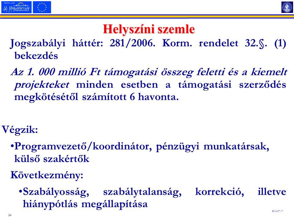 24 2014.07.17. Helyszíni szemle Jogszabályi háttér: 281/2006.