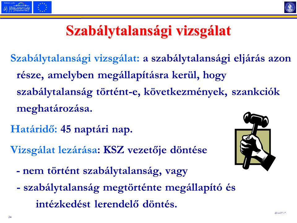 34 2014.07.17. Szabálytalansági vizsgálat Szabálytalansági vizsgálat: a szabálytalansági eljárás azon része, amelyben megállapításra kerül, hogy szabá