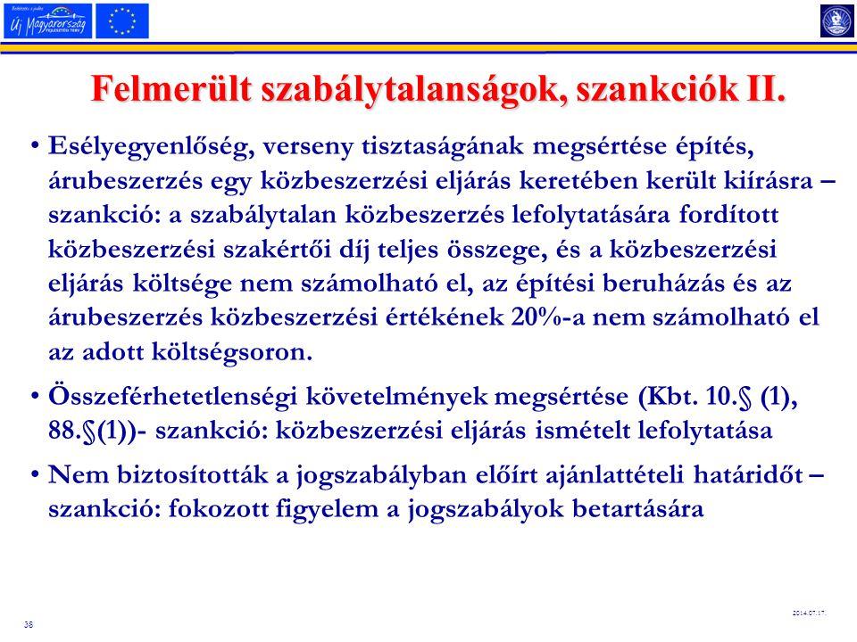 38 2014.07.17. Felmerült szabálytalanságok, szankciók II. Esélyegyenlőség, verseny tisztaságának megsértése építés, árubeszerzés egy közbeszerzési elj