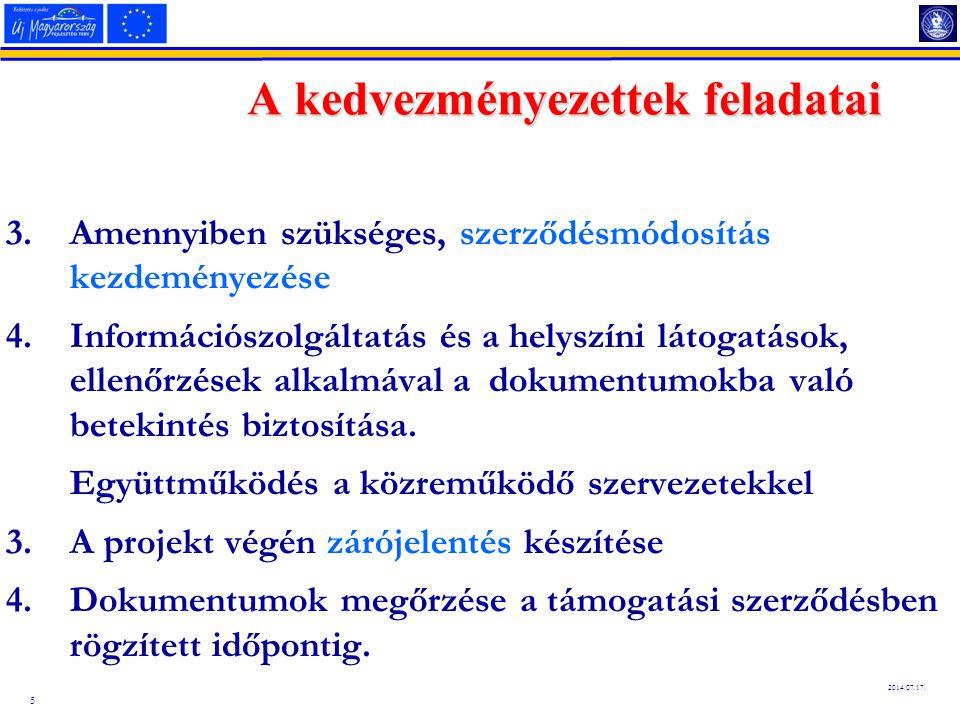 5 2014.07.17. 3.Amennyiben szükséges, szerződésmódosítás kezdeményezése 4.Információszolgáltatás és a helyszíni látogatások, ellenőrzések alkalmával a