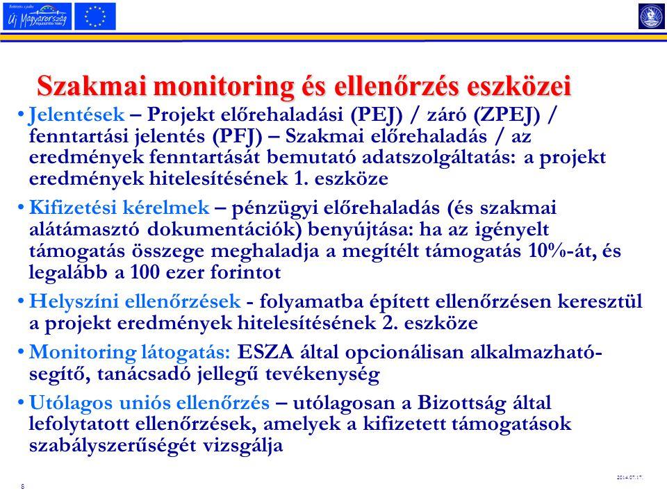 8 2014.07.17. Szakmai monitoring és ellenőrzés eszközei Jelentések – Projekt előrehaladási (PEJ) / záró (ZPEJ) / fenntartási jelentés (PFJ) – Szakmai