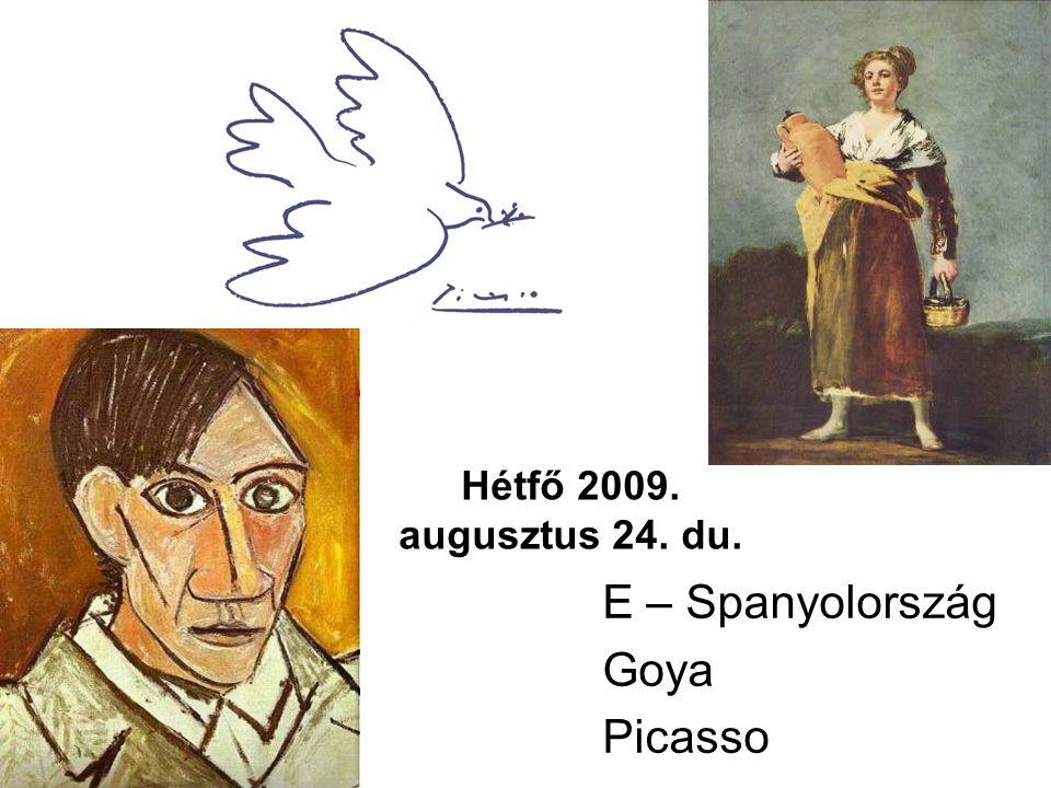 Hétfő 2009. augusztus 24. du. E – Spanyolország Goya Picasso