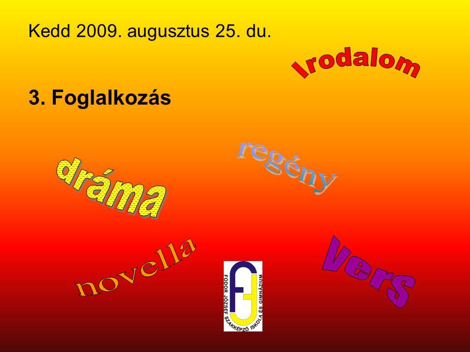 Kedd 2009. augusztus 25. du. 3. Foglalkozás