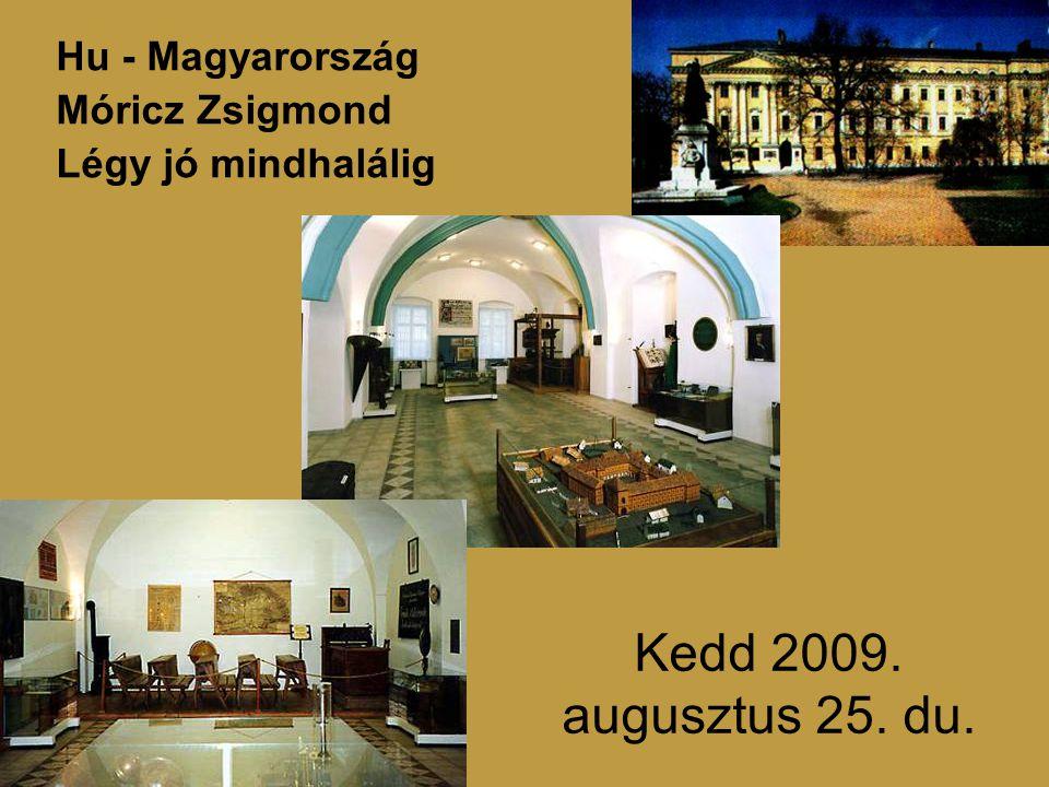 Kedd 2009. augusztus 25. du. Hu - Magyarország Móricz Zsigmond Légy jó mindhalálig