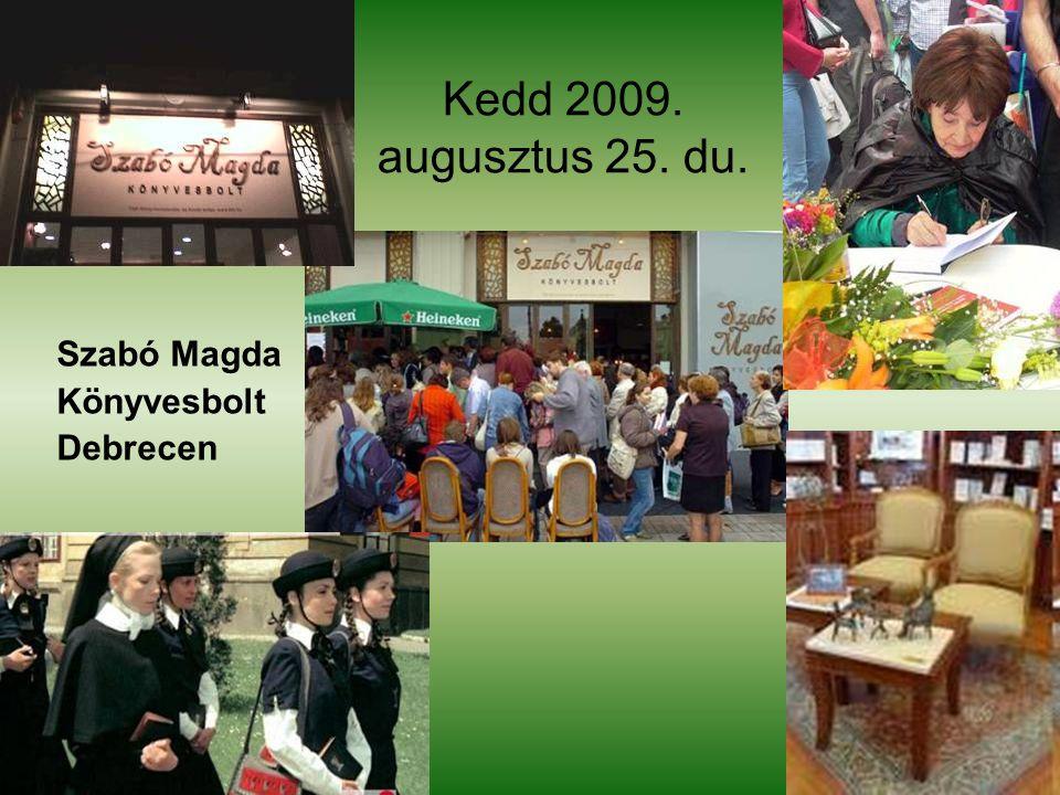 Kedd 2009. augusztus 25. du. Szabó Magda Könyvesbolt Debrecen