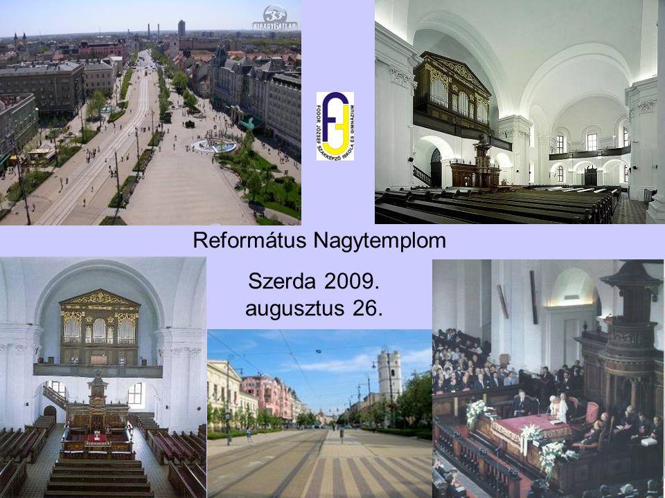Szerda 2009. augusztus 26. Református Nagytemplom