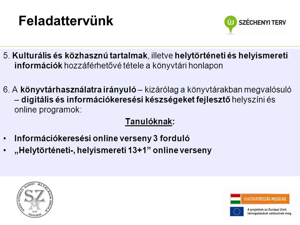 5. Kulturális és közhasznú tartalmak, illetve helytörténeti és helyismereti információk hozzáférhetővé tétele a könyvtári honlapon 6. A könyvtárhaszná