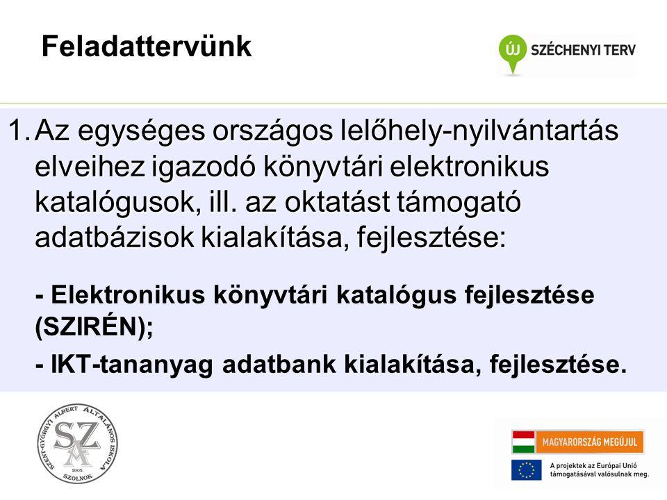 1.Az egységes országos lelőhely-nyilvántartás elveihez igazodó könyvtári elektronikus katalógusok, ill. az oktatást támogató adatbázisok kialakítása,
