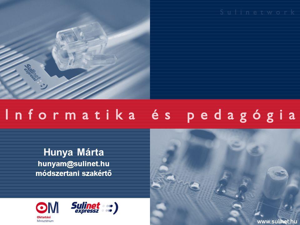 www.sulinet.hu Hunya Márta hunyam@sulinet.hu módszertani szakértő