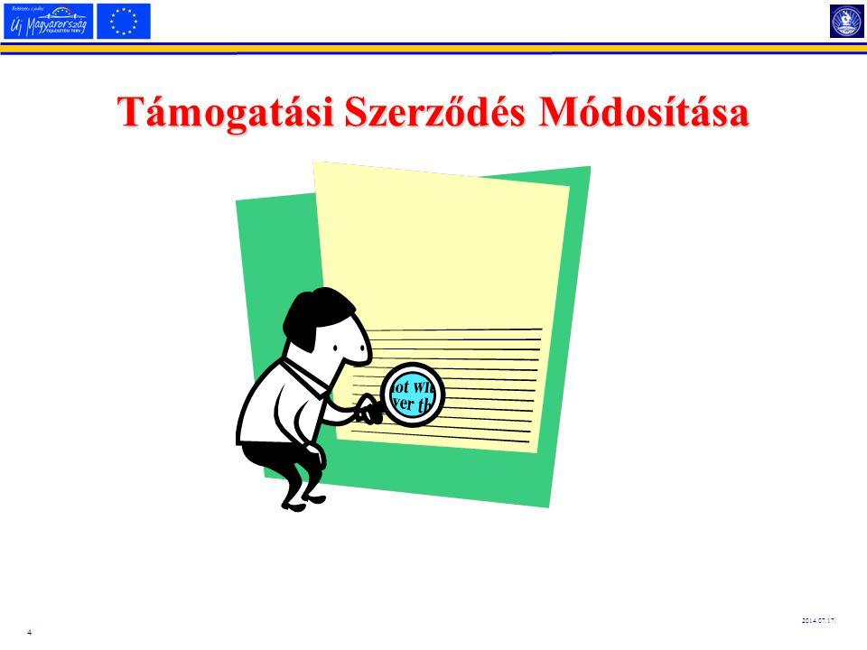 5 2014.07.17.A módosítási igény lehet: 1. Műszaki-, szakmai tartalom változás; 2.