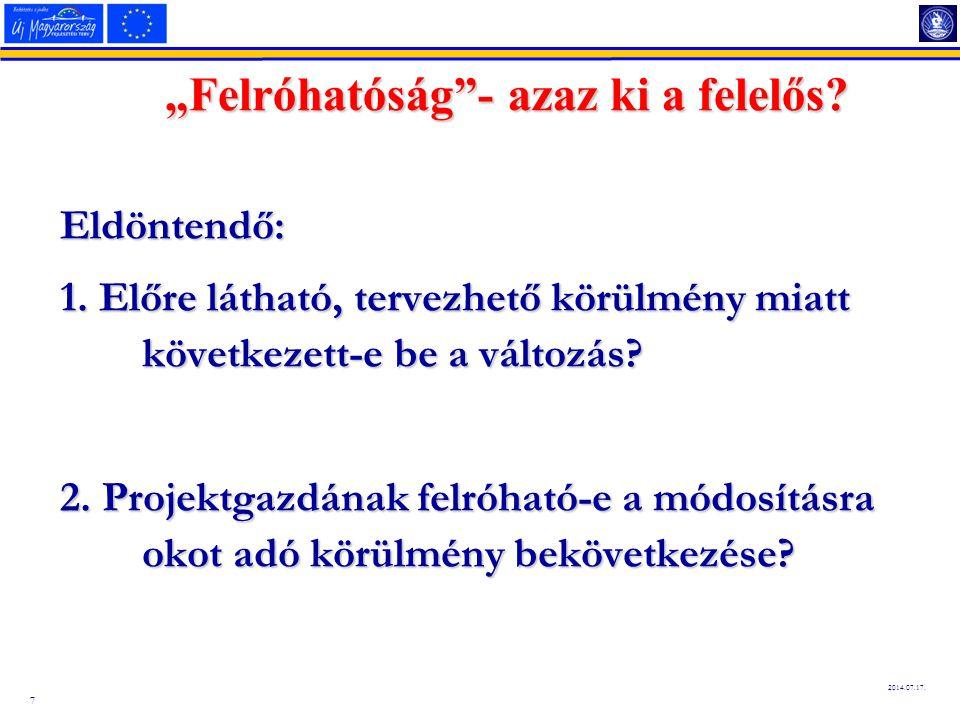 8 2014.07.17.A kérelem elbírálási alapelvek a) Teljes helyzetfeltárás.