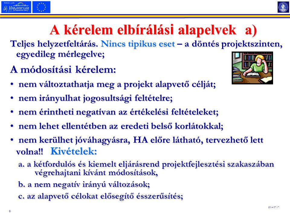 8 2014.07.17. A kérelem elbírálási alapelvek a) Teljes helyzetfeltárás.