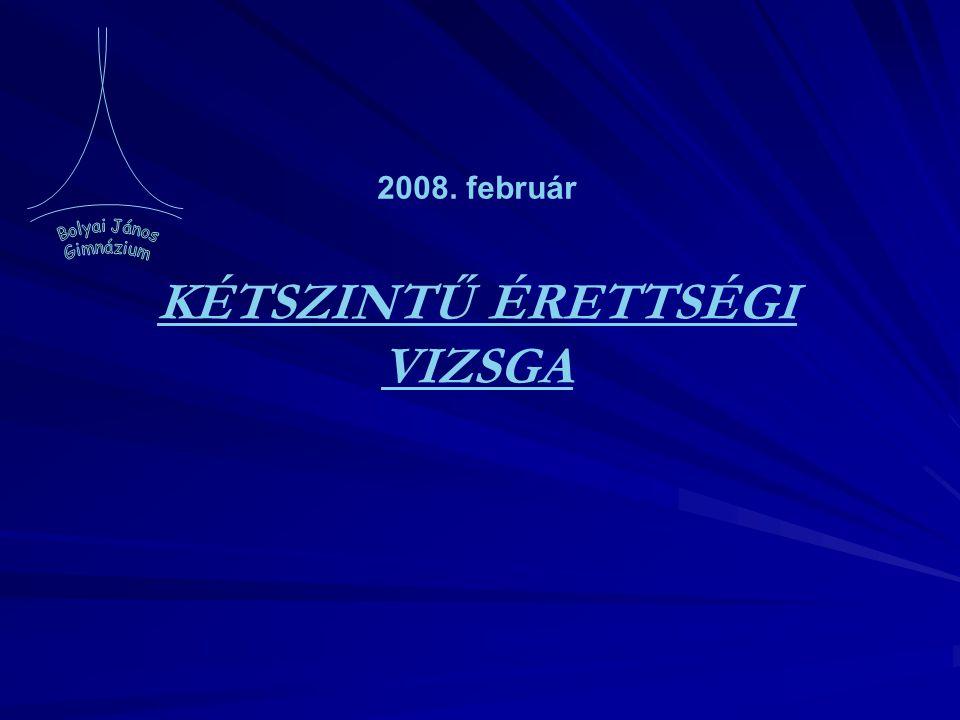 2008. február KÉTSZINTŰ ÉRETTSÉGI VIZSGA