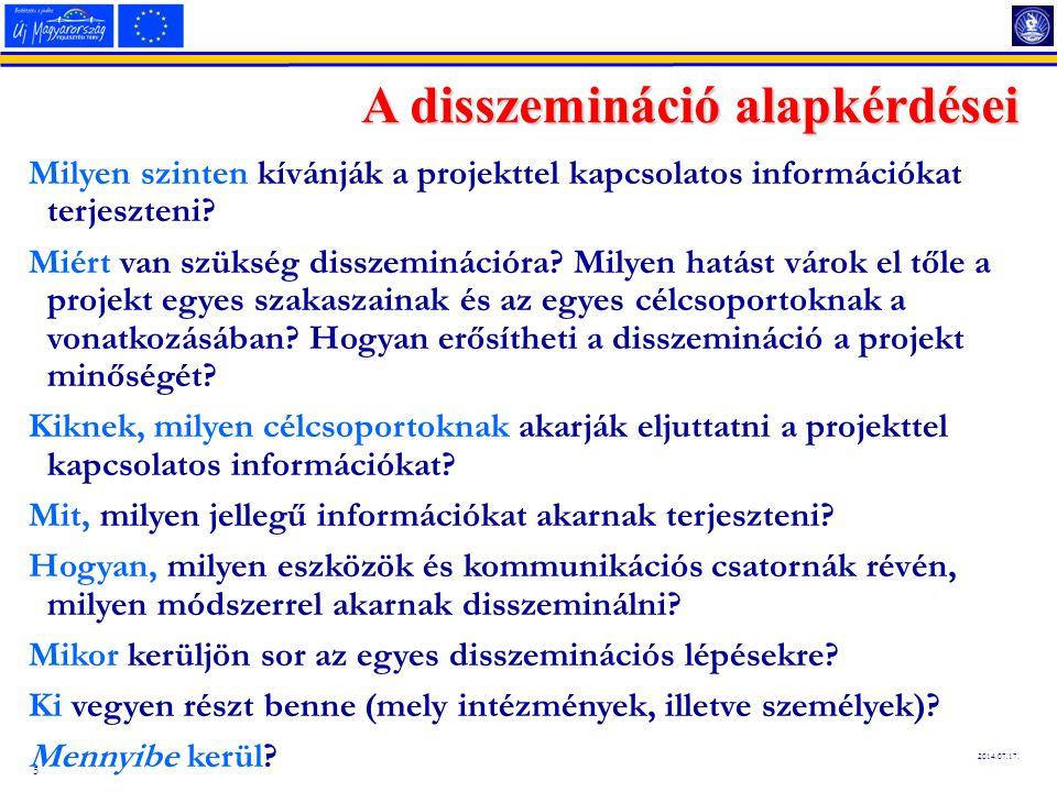 5 2014.07.17. Milyen szinten kívánják a projekttel kapcsolatos információkat terjeszteni.
